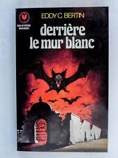 Marabout Fantastique 631 BERTIN Derrière le mur blanc
