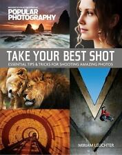 Take Your Best Shot (Popular Photography): Essential Tips & Tricks for-ExLibrary