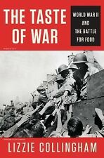 The Taste of War: World War II and the Battle for Food by Collingham, Lizzie
