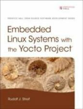 EMBEDDED LINUX SYSTEMS WITH THE YOCTO PROJECT - STREIF, RUDOLF J. - NEW HARDCOVE