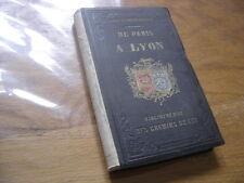 1855 Guides Itineraires de PARIS a LYON et a TROYES Bibliotheque Chemins de Fer