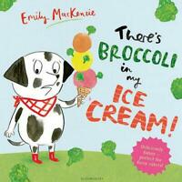 There's Broccoli in my Ice Cream! by MacKenzie, Emily, NEW Book, FREE & Fast Del