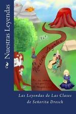 Nuestras Leyendas : Las Leyendas de Las Clases de Señorita Dresch by S. M. S....