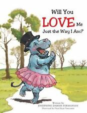 Will You Love Me Just the Way I Am? (Paperback or Softback)