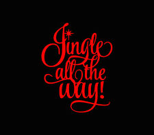 Jingle all the way christmas xmas car window Vinyl decal ornament