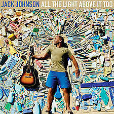 JACK JOHNSON - ALL THE LIGHT ABOVE IT TOO CD *NEW*