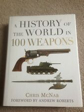 Osprey - A History of the World in 100 Weapons HB Chris McNab