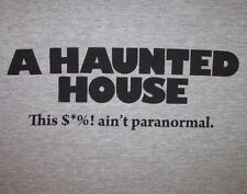 HALLOWEEN- HAUNTED HOUSE-THIS $*%! AIN'T PARANORMAL-Men's size L-Graphic T-Shirt