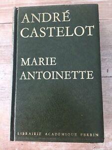 andre castelot Marie Antoinette librairie academique perrin 1975
