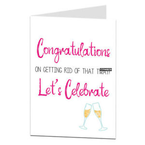 Funny Congratulations Divorce Card Relationship Break Up Her Friend BFF Rude