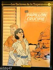 ▲LES ESCLAVES DE LA TORPEUR-T1-LE PAPILLON CRUCIFIE-DEVILLE-STRENG-EDIT DARGAUD▲