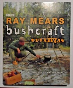 Bushcraft Survival by Ray Mears (Hardback, 2005)