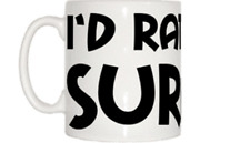 I'd Rather Be Surfing Mug