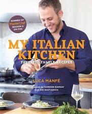My Italian Kitchen: Favorite Family Recipes from the Winner of MasterChef Season