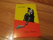 1981 IN CASE- JAMES SHERRY Sun & Moon Press COLLEGE PARK MD SC