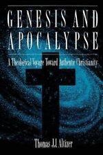 (New) Genesis and Apocalypse A Theological Voyage Toward Authentic Christianity