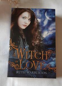 A Witch in Love by Ruth Warburton Medium Paperback Pub 2012