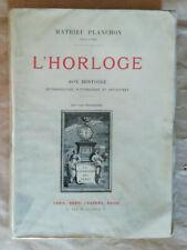 L'Horloge Son Histoire Mathieu PLANCHON éd Henri Laurens 107 illustrations 1900