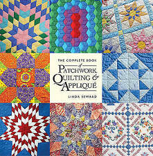 NEW - The Complete Book of Patchwork, Quilting and Applique