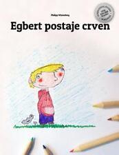 Egberto Se Enrojece/Egbert Postaje Crven : Libro Infantil para Colorear...