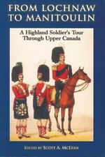 From Lochnaw to Manitoulin: A Highland Soldier's Tour Through Upper Ca-ExLibrary