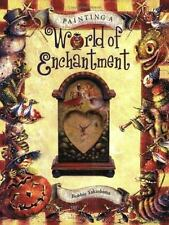 NEW - Painting a World of Enchantment (Decorative Painting)