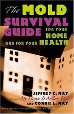 The Mold Survival Guide: For Your Home and for Your Health by Jeffrey C. May, Co