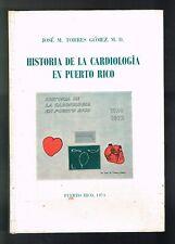 Jose M Torres Gomez Historia De La Cardiologia En Puerto Rico 1974 1st Edition