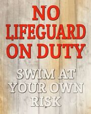 """10 x 8"""" NO LIFEGUARD ON DUTY SWIM AT YOUR OWN RISK POOL HOT TUB PLAQUE SIGN N271"""