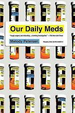 Our Daily Meds: How the Pharmaceutical Companies Transformed Themselves Into...