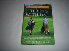Golfing with Dad By David Barrett Book- contributions from Nicklaus,Palmer etc