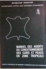 André. Jeannin - Manuel des agents du conditionnement des cuirs et peaux en zone