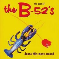 B52's - Dance This Mess Around The Best (NEW CD)