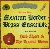Mexican Border Brass Ensemble - Music Of Herb Alpert and Tijuana Brass [CD]