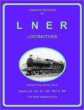 Yeadon Register of LNER: v. 47b: Classes J25, J25, J28, 1001 & 398 North Eastern