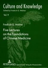 FIVE LECTURES ON THE FOUNDATIONS OF CHINESE MEDICINE - NEW PAPERBACK BOOK