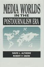 Media Worlds in the Postjournalism Era (Communication and Social Order)