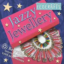 Jazzy BIJOUX: recycler les matériaux pour rendre Cool accessoires (ecocrafts), nouveau, N/