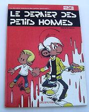 LES PETITS HOMMES . 23 . Le dernier des Petits Hommes . SERON . BD EO . DUPUIS