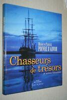 CHASSEURS DE TRESORS par O. & P. POIVRE D'ARVOR  EDITIONS 2005