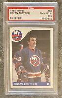 1985 Topps BRYAN TROTTIER card - PSA graded 8.5, NM-MT+