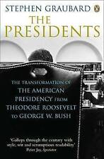 The Presidents: The Transformation of the American Presidency from Theodore Roos