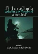 The Lerma-Chapala Watershed : Evaluation and Management (2002, Hardcover)