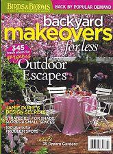 Backyard Makeovers magazine Outdoor escapes Design secrets Dream gardens Plants