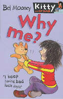 Why Me? (Kitty & Friends) by Mooney, Bel, Acceptable Used Book (Paperback) Fast