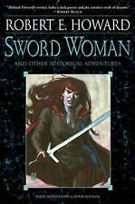 Sword Woman And Other Historical Adventures by Robert E. Howard (Paperback, 2011)