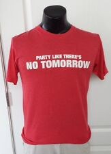 This Is The End Movie Party Like Theres No Tomorrow Logo Red T Shirt Small