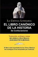 El Libro Can�nico de la Historia de Confucianismo. Confucio. Traducido,...
