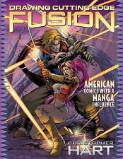 Drawing Cutting Edge Fusion, Christopher Hart American Comics w Manga Influence