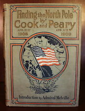 Cook Peary Finding the North Pole 1909 1st Ed Travel Exploration Discovery US